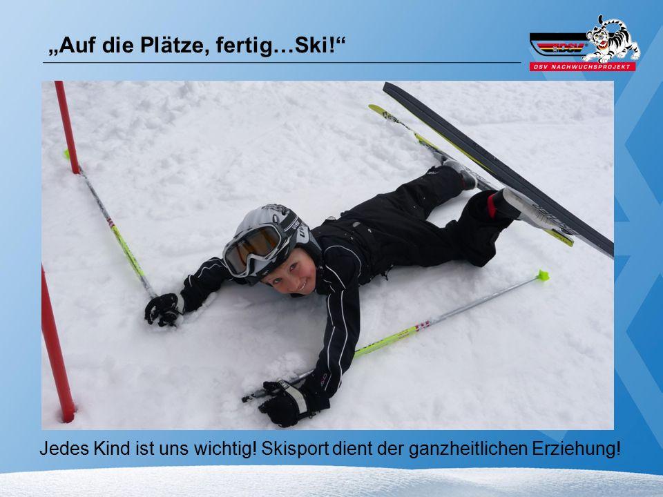 """Kinder in den Schnee bringen… Kooperationen mit Schulen und Kindergärten aufbauen und eine vielfältige motorische Ausbildung fördern… Vereinen die Möglichkeit geben Mitglieder zu gewinnen… Talente zu entdecken und zu fördern… Qualifizierung von Lehrkräften… … Wofür steht """"Auf die Plätze, fertig…Ski! ?"""