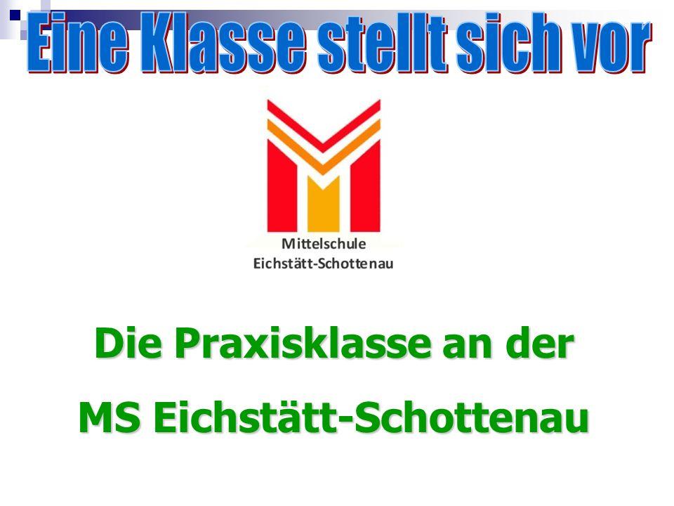 Die Praxisklasse an der MS Eichstätt-Schottenau