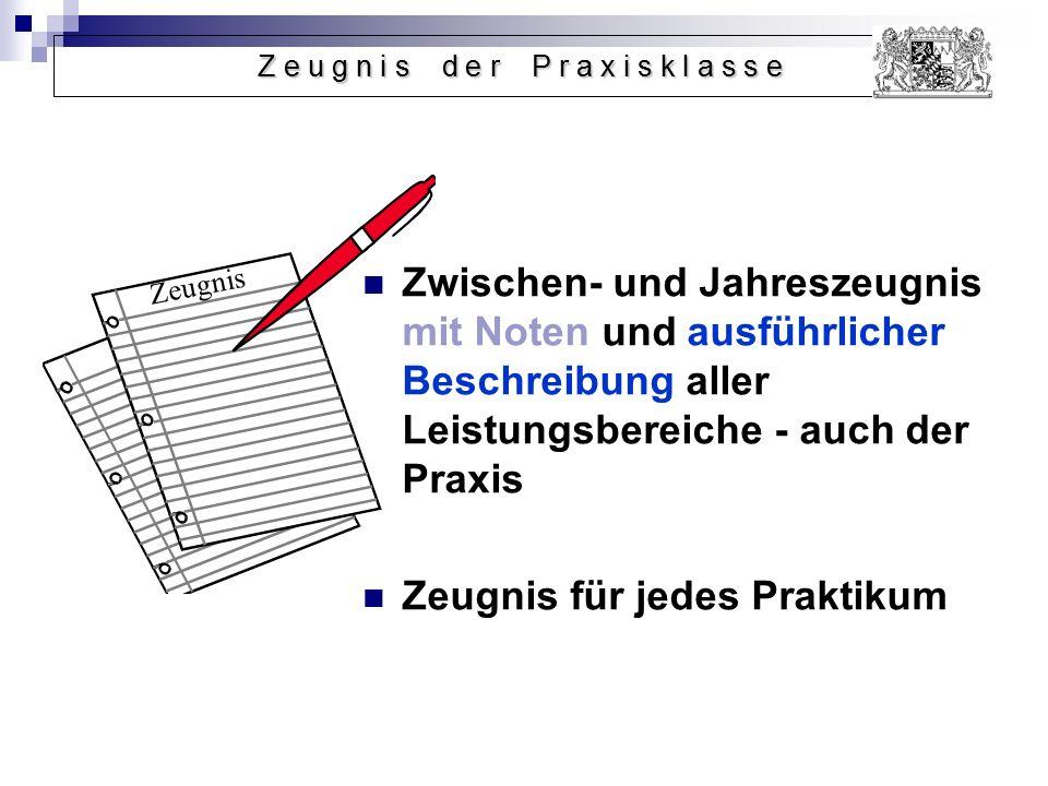 Zwischen- und Jahreszeugnis mit Noten und ausführlicher Beschreibung aller Leistungsbereiche - auch der Praxis Zeugnis für jedes Praktikum Zeugnis Z e