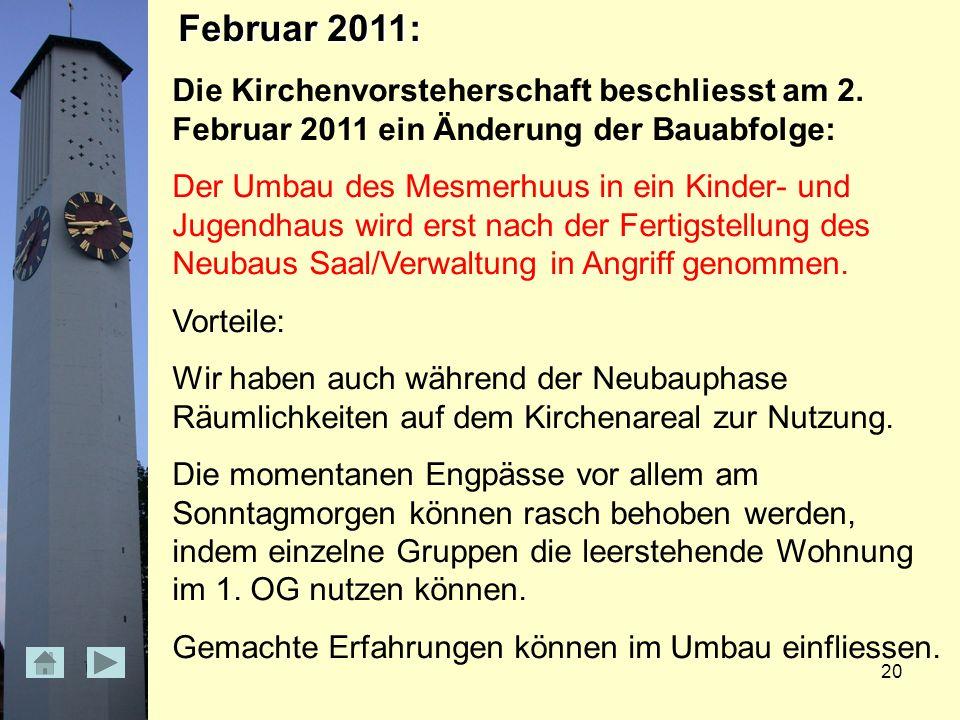 20 Februar 2011: Februar 2011: Die Kirchenvorsteherschaft beschliesst am 2.