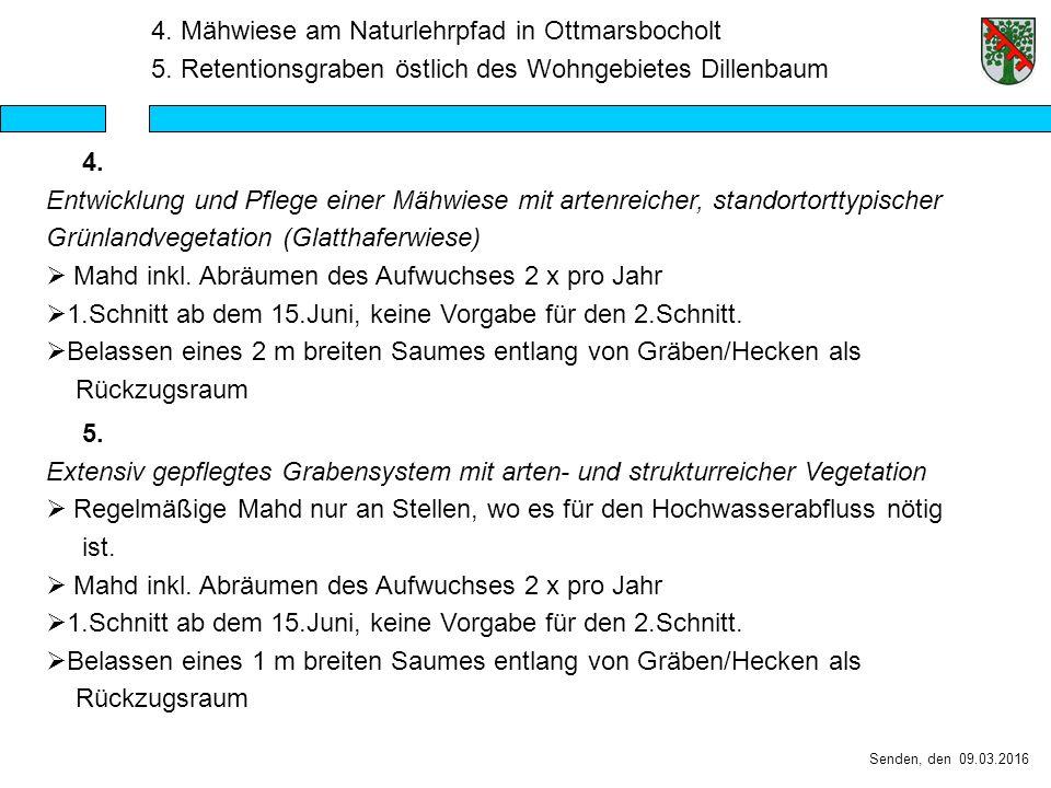 Senden, den 09.03.2016 4. Mähwiese am Naturlehrpfad in Ottmarsbocholt 5.