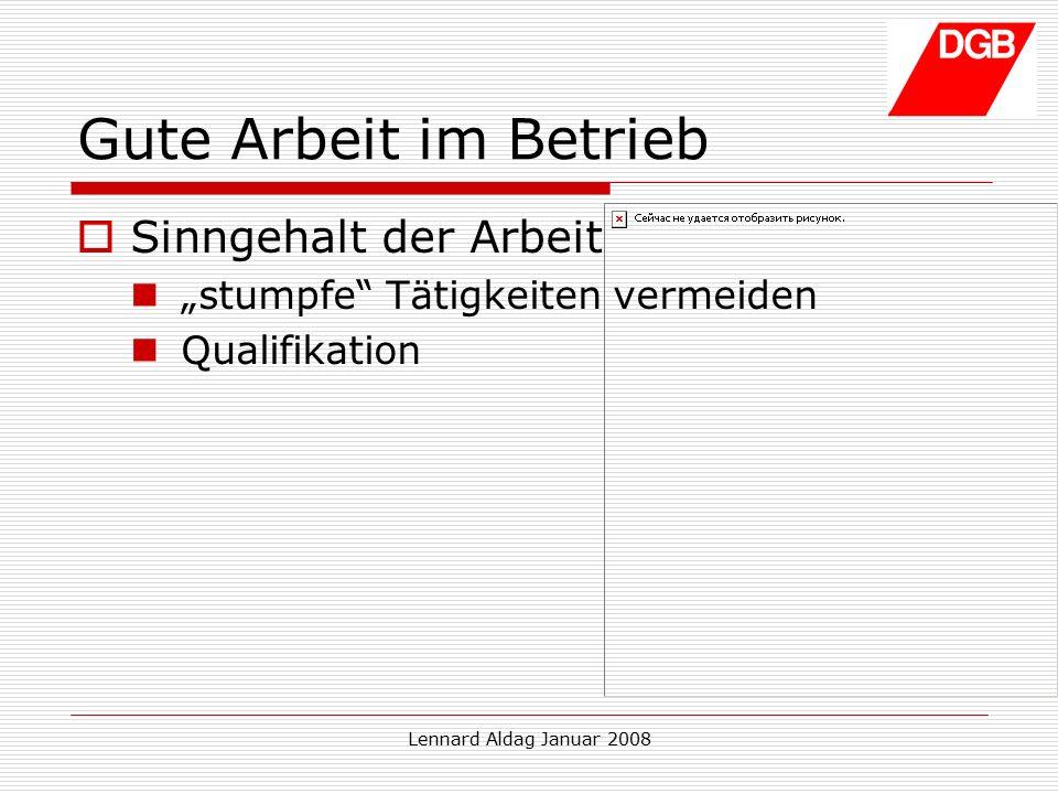 """Lennard Aldag Januar 2008 Gute Arbeit im Betrieb  Sinngehalt der Arbeit """"stumpfe Tätigkeiten vermeiden Qualifikation"""
