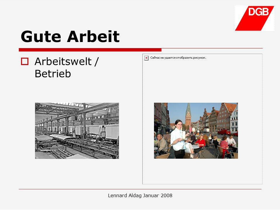 Lennard Aldag Januar 2008 Gute Arbeit in der Lebenswelt  Freizeitangebot wohnortnah Sport Kultur (Theater, Kino etc.) Naherholung