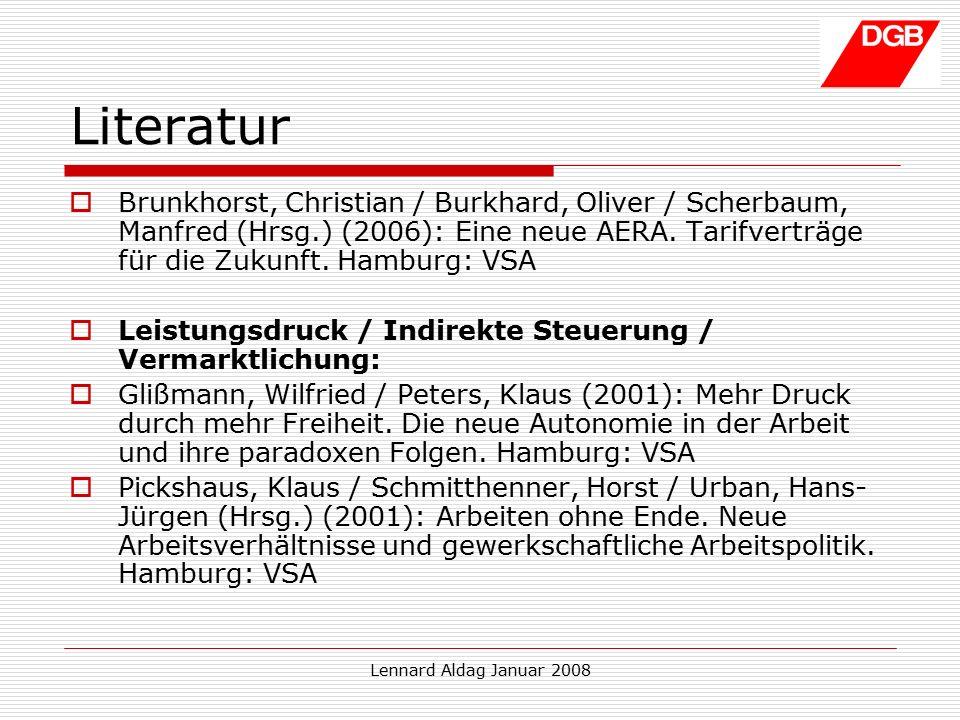 Lennard Aldag Januar 2008 Literatur  Brunkhorst, Christian / Burkhard, Oliver / Scherbaum, Manfred (Hrsg.) (2006): Eine neue AERA.