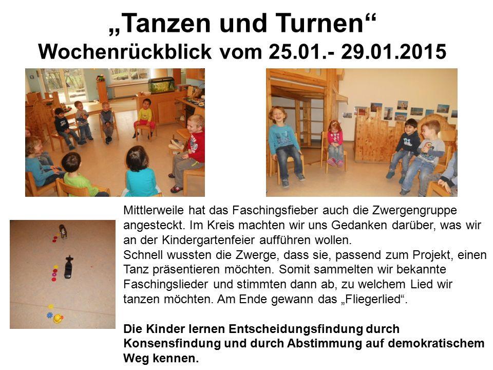 """""""Tanzen und Turnen Wochenrückblick vom 25.01.- 29.01.2015 Mittlerweile hat das Faschingsfieber auch die Zwergengruppe angesteckt."""
