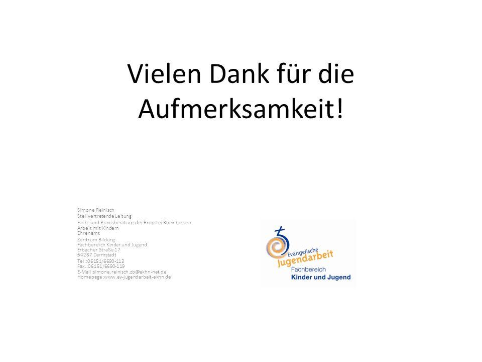 Vielen Dank für die Aufmerksamkeit! Simone Reinisch Stellvertretende Leitung Fach- und Praxisberatung der Propstei Rheinhessen Arbeit mit Kindern Ehre
