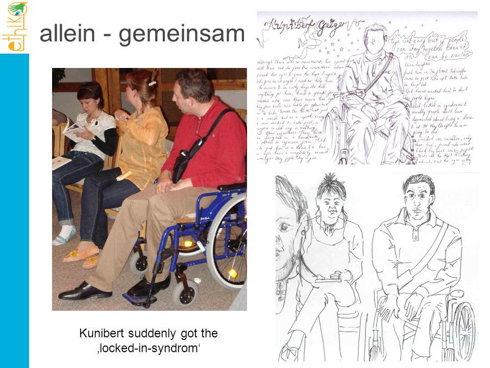 allein - gemeinsam Kunibert suddenly got the 'locked-in-syndrom'