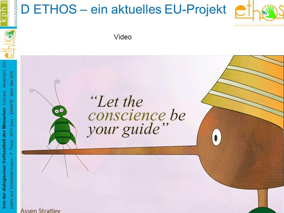 D ETHOS – ein aktuelles EU-Projekt Von der dialogischen Verfasstheit des Menschen. Toleranz, Akzeptanz, Em- pathie und Solidarität fördern – F. Feiner