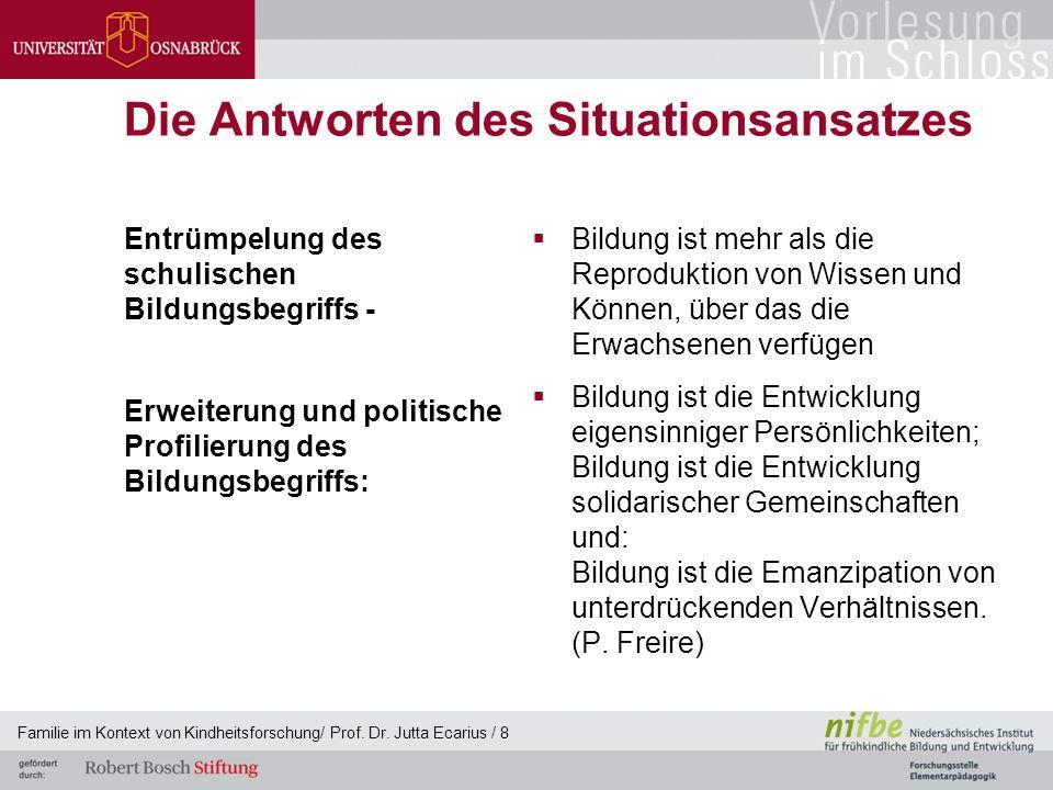 Die Antworten des Situationsansatzes Entrümpelung des schulischen Bildungsbegriffs - Erweiterung und politische Profilierung des Bildungsbegriffs:  B