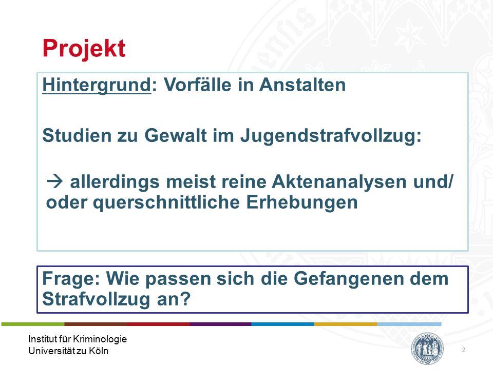 Institut für Kriminologie Universität zu Köln Wer wird viktimisiert.