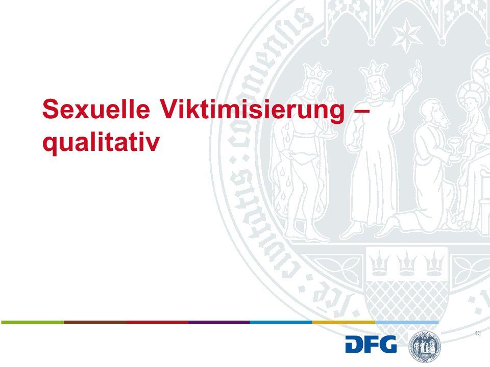 Sexuelle Viktimisierung – qualitativ 40
