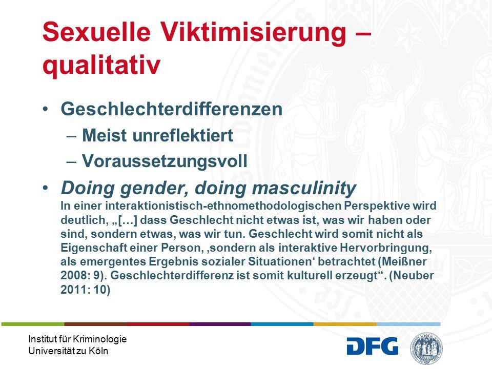 """Institut für Kriminologie Universität zu Köln Geschlechterdifferenzen –Meist unreflektiert –Voraussetzungsvoll Doing gender, doing masculinity In einer interaktionistisch-ethnomethodologischen Perspektive wird deutlich, """"[…] dass Geschlecht nicht etwas ist, was wir haben oder sind, sondern etwas, was wir tun."""