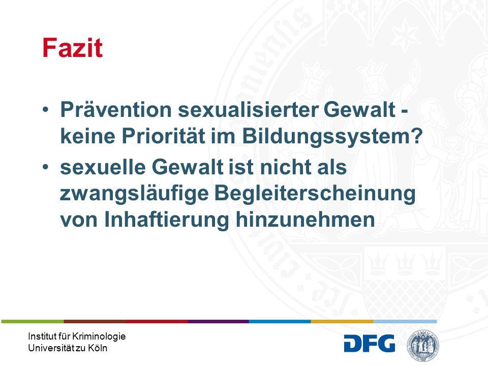 Institut für Kriminologie Universität zu Köln Prävention sexualisierter Gewalt - keine Priorität im Bildungssystem.