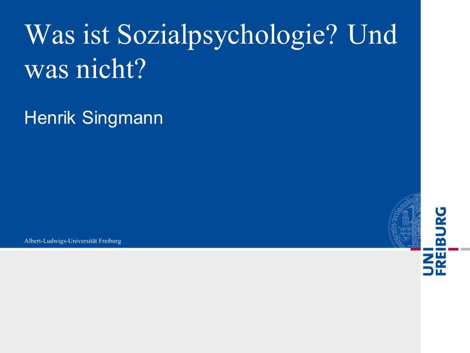 Was ist Sozialpsychologie Und was nicht Henrik Singmann