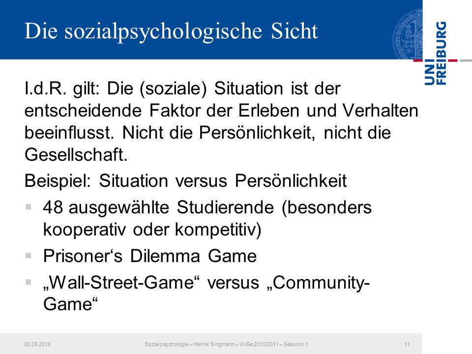 Die sozialpsychologische Sicht I.d.R.