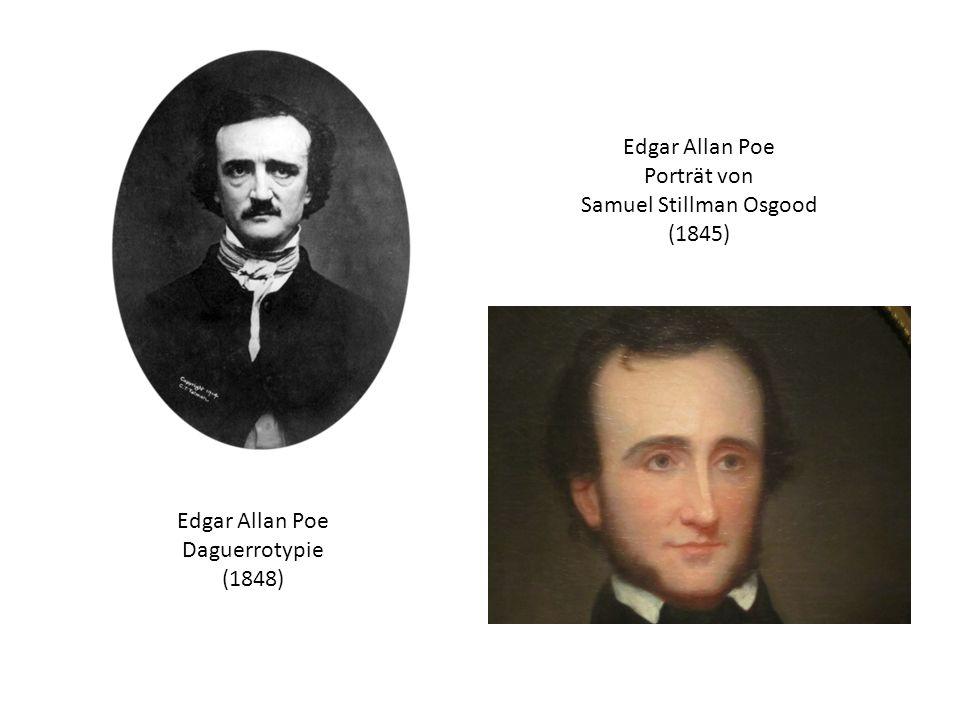 Edgar Allan Poe Porträt von Samuel Stillman Osgood (1845) Edgar Allan Poe Daguerrotypie (1848)