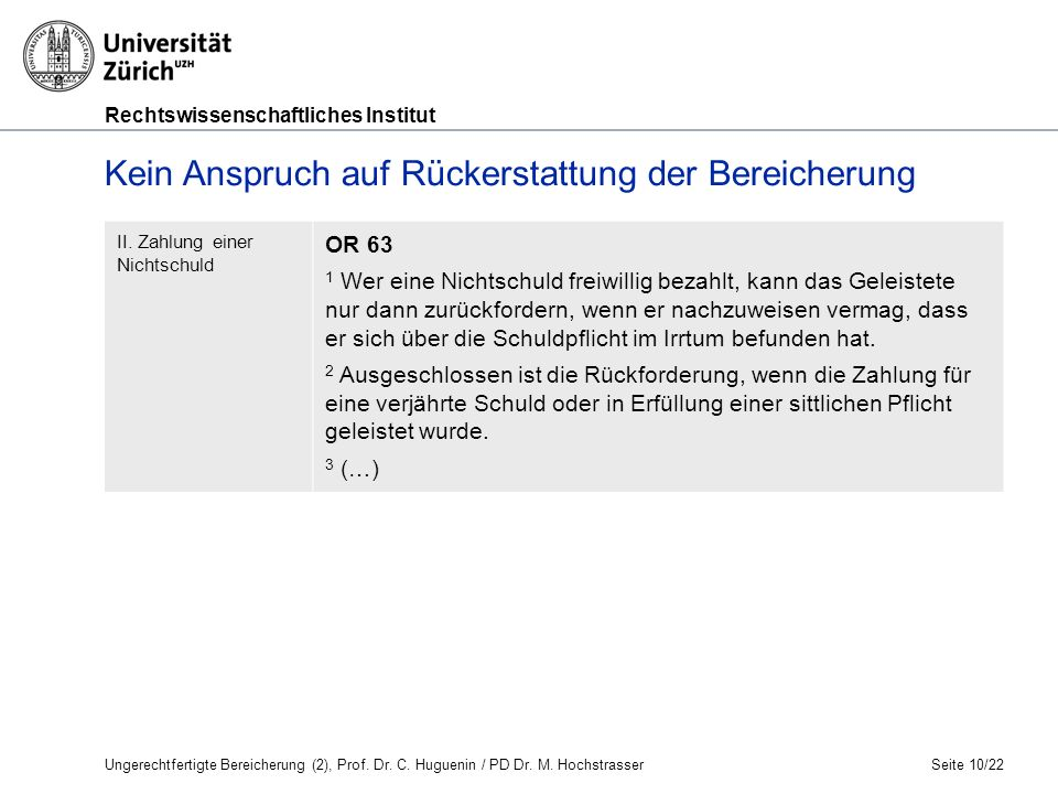 Rechtswissenschaftliches Institut Seite 10/22 Kein Anspruch auf Rückerstattung der Bereicherung II.