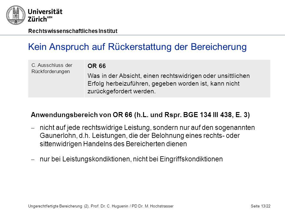 Rechtswissenschaftliches Institut Seite 13/22 Kein Anspruch auf Rückerstattung der Bereicherung C.