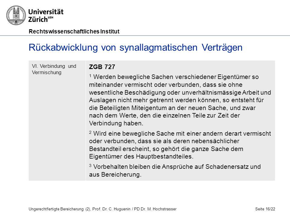 Rechtswissenschaftliches Institut Seite 16/22 Rückabwicklung von synallagmatischen Verträgen VI.