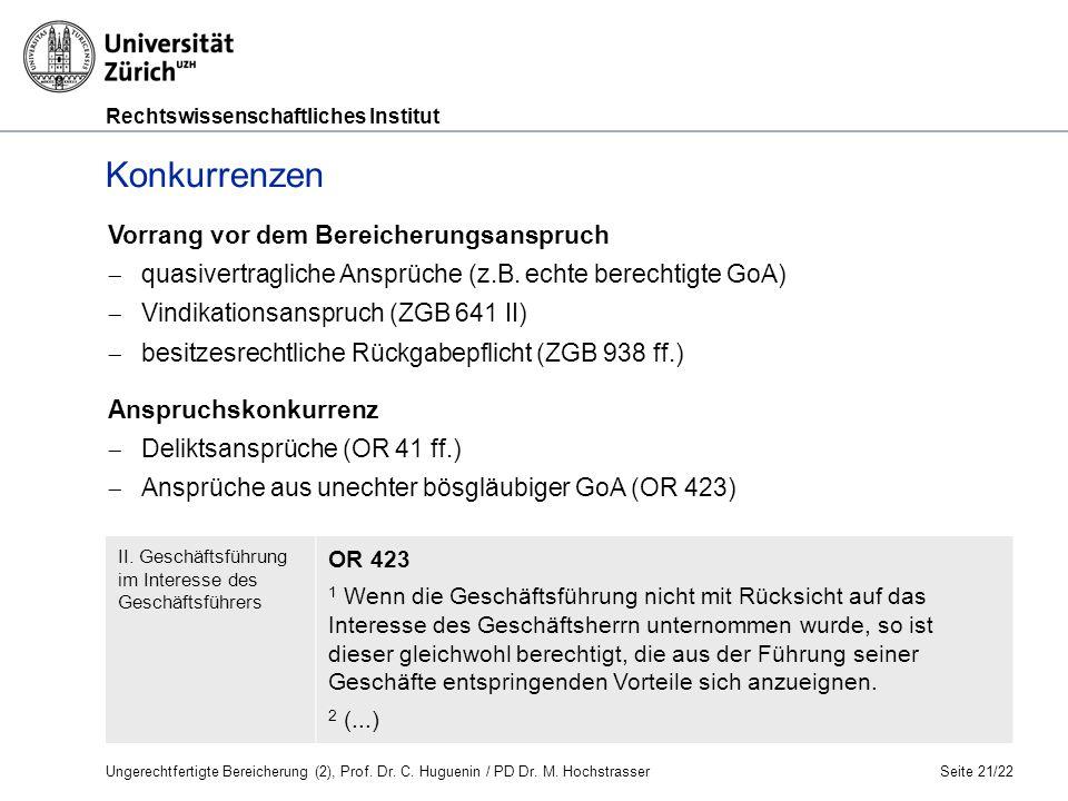 Rechtswissenschaftliches Institut Konkurrenzen Seite 21/22 Vorrang vor dem Bereicherungsanspruch  quasivertragliche Ansprüche (z.B.