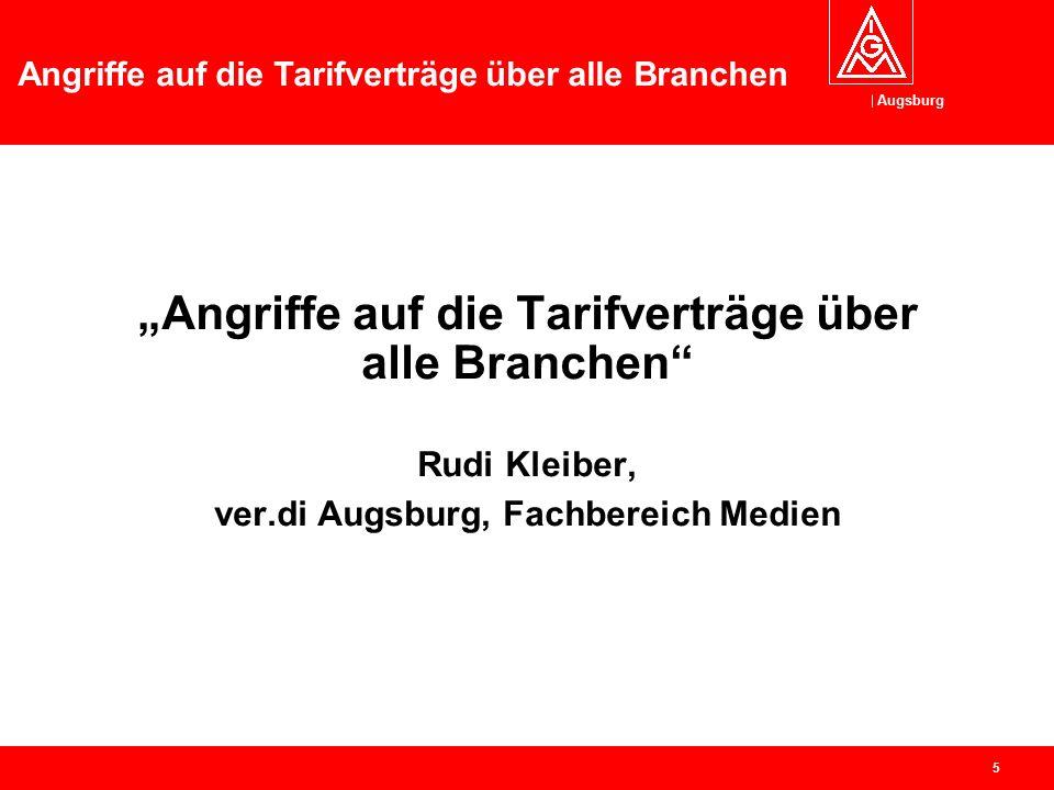 """Augsburg Angriffe auf die Tarifverträge über alle Branchen 4 """"Hat der Tarifkonflikt 2006 bereits begonnen?"""" Oliver Burkhard, Leiter der Tarifabteilung"""