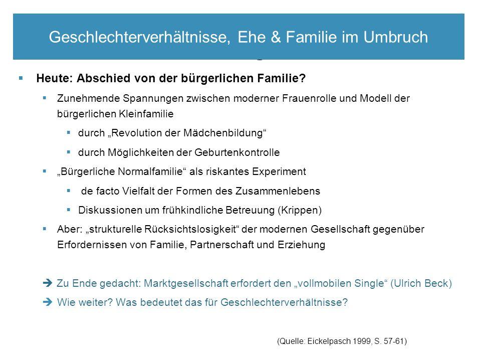 Elitäre Rekrutierungsmechanismen  Heute: Abschied von der bürgerlichen Familie?  Zunehmende Spannungen zwischen moderner Frauenrolle und Modell der