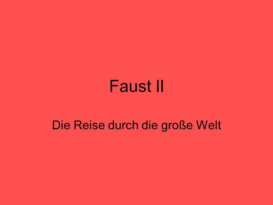 Faust II Die Reise durch die große Welt