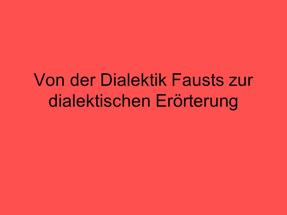Von der Dialektik Fausts zur dialektischen Erörterung