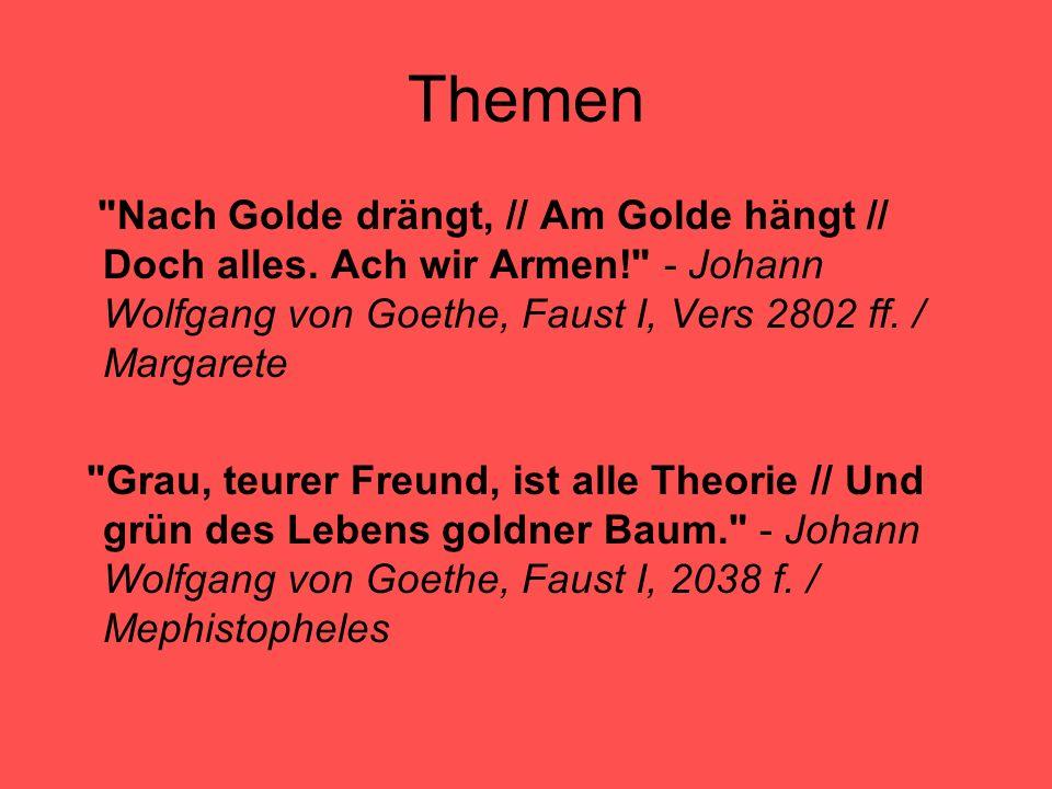 Themen Nach Golde drängt, // Am Golde hängt // Doch alles.