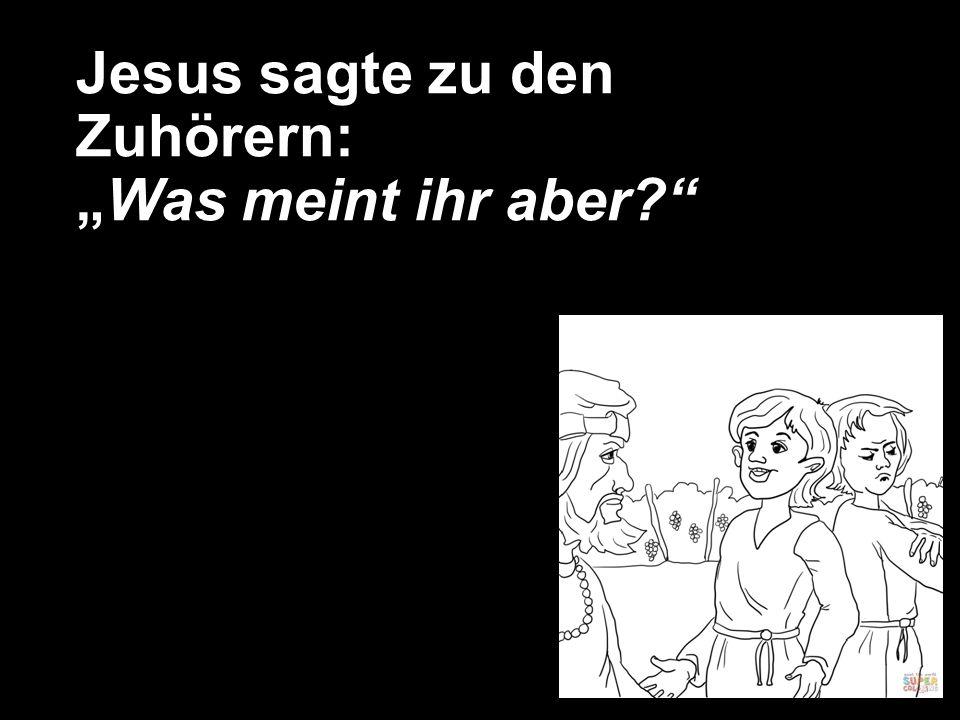"""Jesus sagte zu den Zuhörern: """"Was meint ihr aber?"""