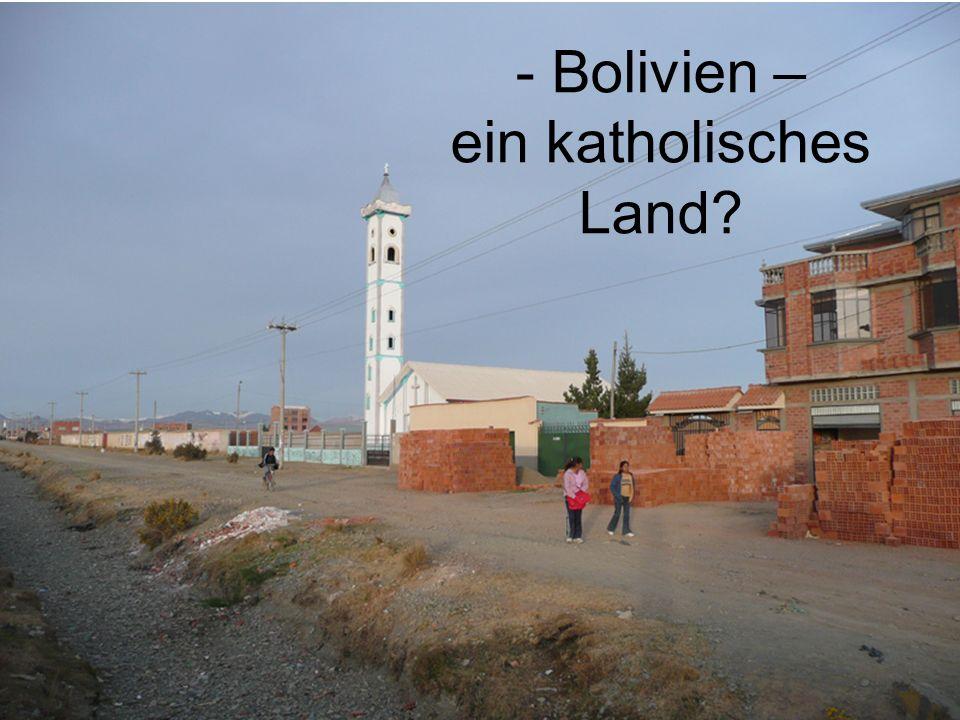 - Bolivien – ein katholisches Land