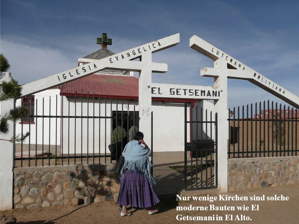 Nur wenige Kirchen sind solche moderne Bauten wie El Getsemani in El Alto.