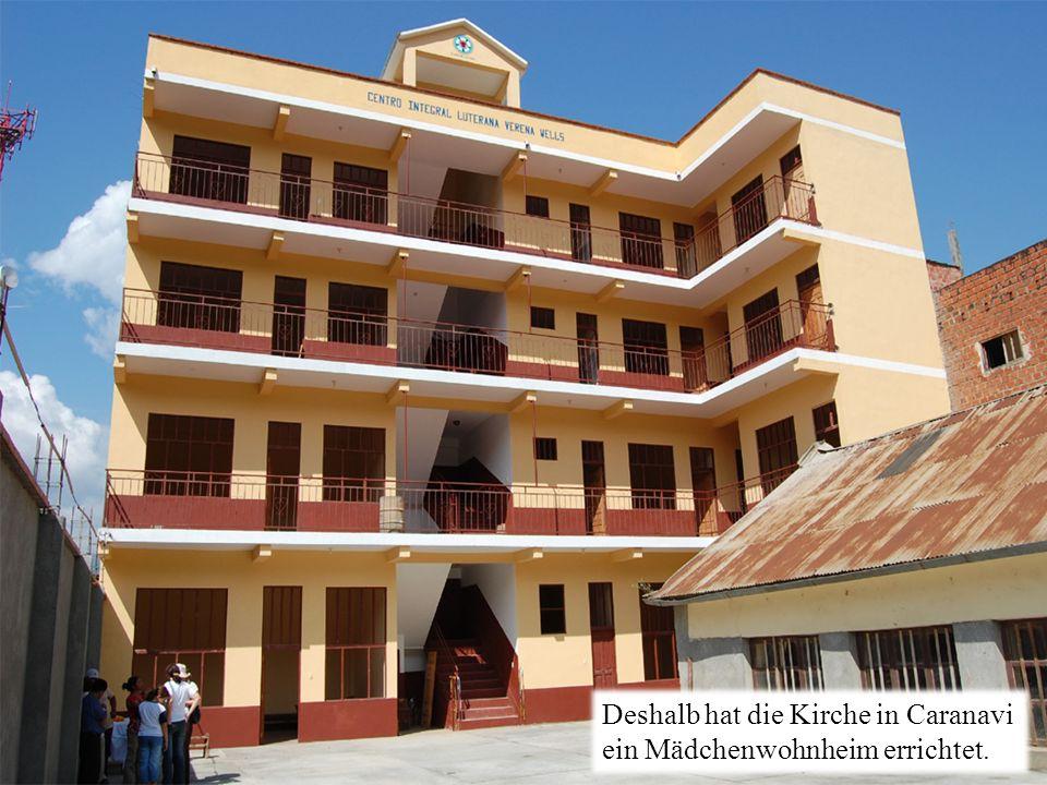 Deshalb hat die Kirche in Caranavi ein Mädchenwohnheim errichtet.