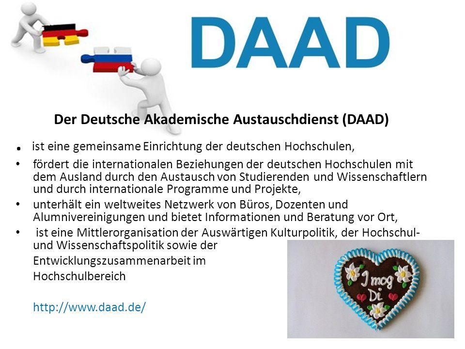 Der Deutsche Akademische Austauschdienst (DAAD). ist eine gemeinsame Einrichtung der deutschen Hochschulen, fördert die internationalen Beziehungen de