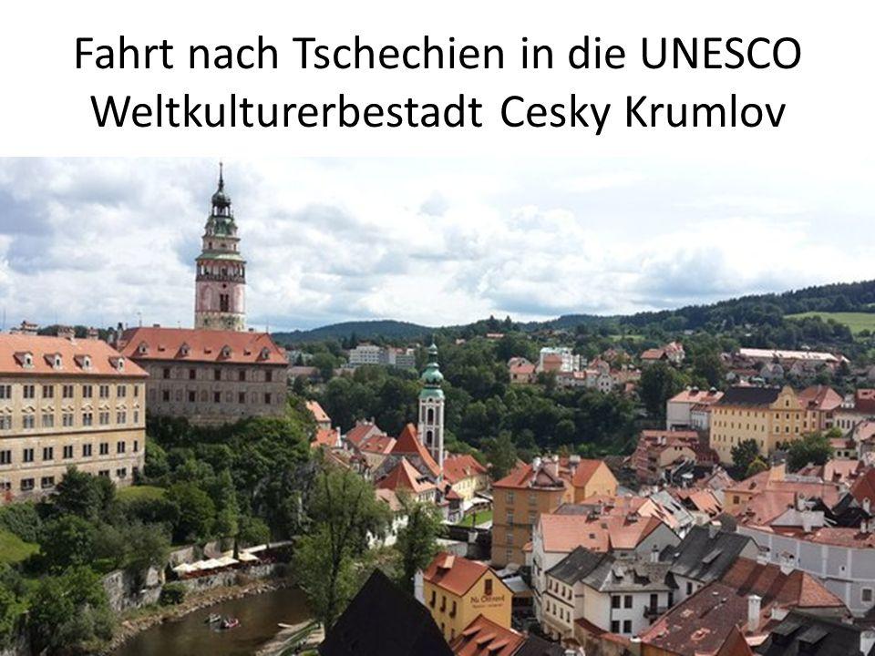 Fahrt nach Tschechien in die UNESCO Weltkulturerbestadt Cesky Krumlov