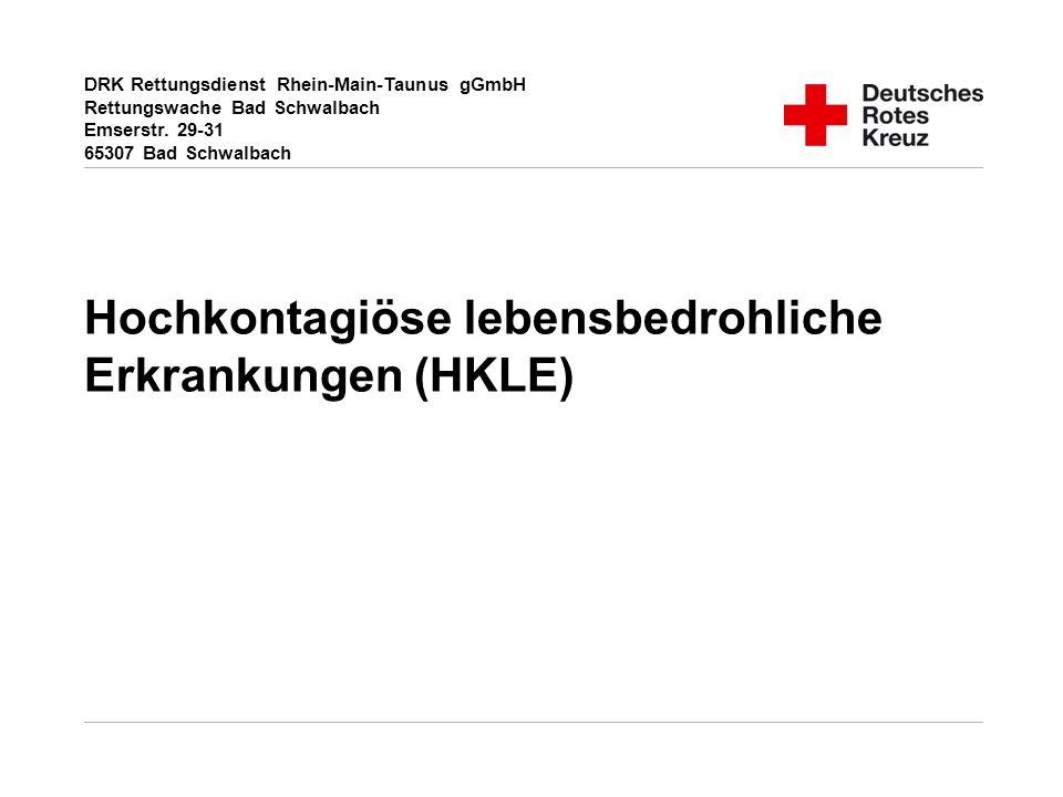 DRK Rettungsdienst Rhein-Main-Taunus gGmbH Rettungswache Bad Schwalbach Emserstr. 29-31 65307 Bad Schwalbach Hochkontagiöse lebensbedrohliche Erkranku