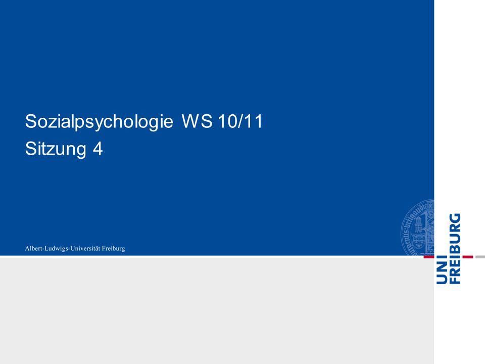 Sozialpsychologie WS 10/11 Sitzung 4