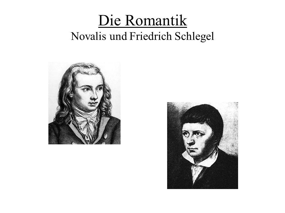 Die Romantik Novalis und Friedrich Schlegel