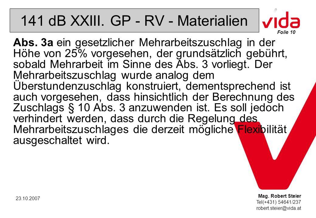 Folie 10 Mag. Robert Steier Tel(+431) 54641/237 robert.steier@vida.at 23.10.2007 141 dB XXIII.
