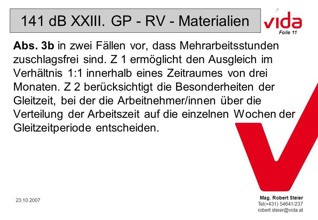 Folie 11 Mag. Robert Steier Tel(+431) 54641/237 robert.steier@vida.at 23.10.2007 141 dB XXIII.