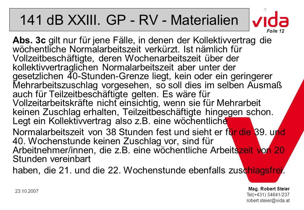 Folie 12 Mag. Robert Steier Tel(+431) 54641/237 robert.steier@vida.at 23.10.2007 141 dB XXIII.
