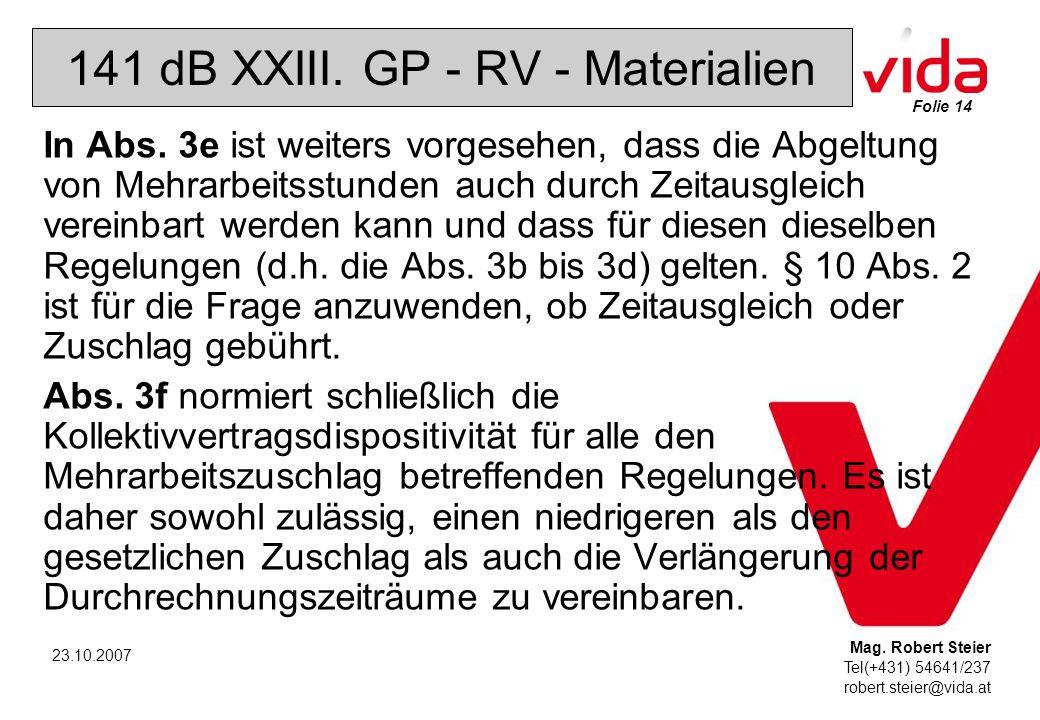 Folie 14 Mag. Robert Steier Tel(+431) 54641/237 robert.steier@vida.at 23.10.2007 141 dB XXIII.