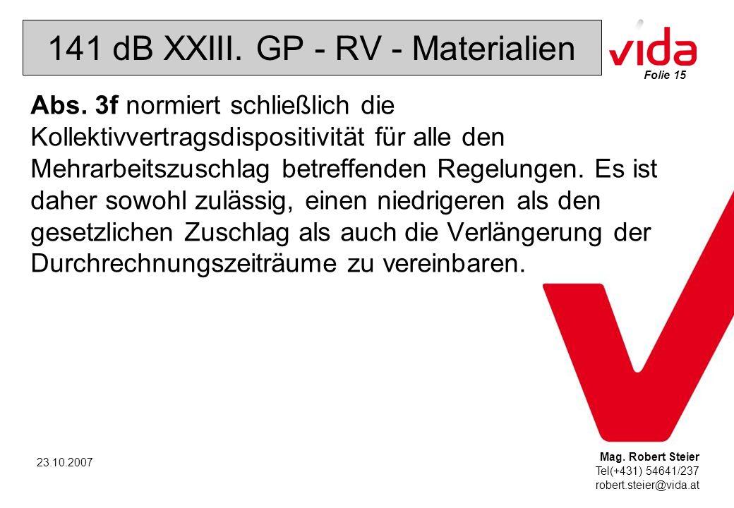 Folie 15 Mag. Robert Steier Tel(+431) 54641/237 robert.steier@vida.at 23.10.2007 141 dB XXIII.