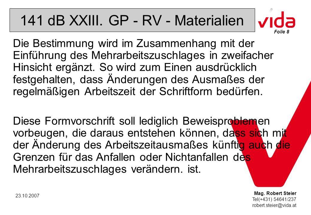 Folie 8 Mag. Robert Steier Tel(+431) 54641/237 robert.steier@vida.at 23.10.2007 141 dB XXIII.
