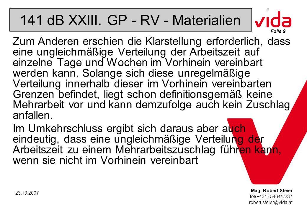 Folie 9 Mag. Robert Steier Tel(+431) 54641/237 robert.steier@vida.at 23.10.2007 141 dB XXIII.