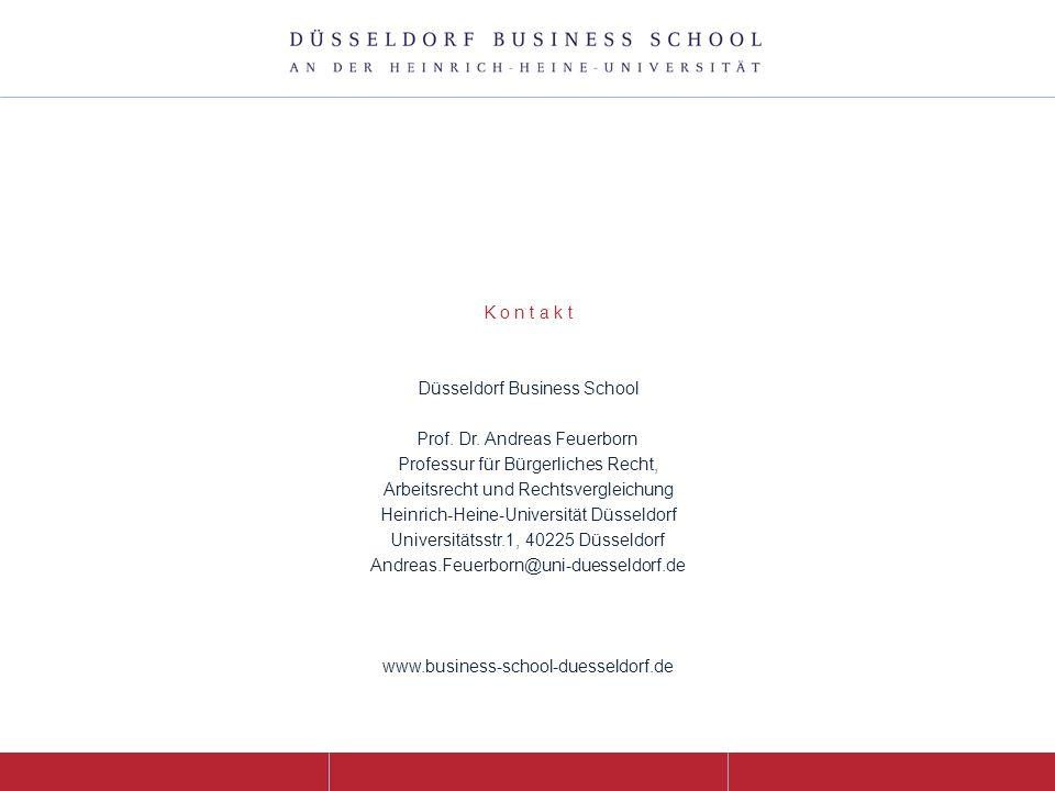 K o n t a k t Düsseldorf Business School Prof. Dr. Andreas Feuerborn Professur für Bürgerliches Recht, Arbeitsrecht und Rechtsvergleichung Heinrich-He