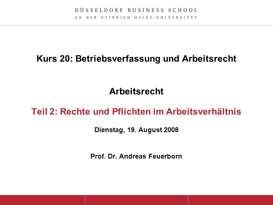 Kurs 20: Betriebsverfassung und Arbeitsrecht Arbeitsrecht Teil 2: Rechte und Pflichten im Arbeitsverhältnis Dienstag, 19.