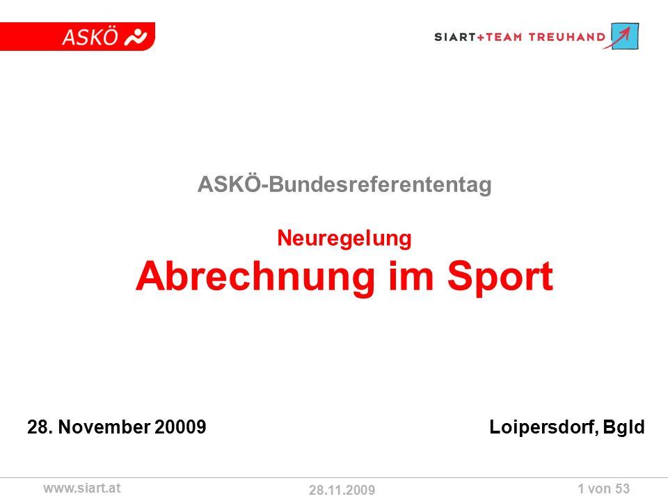 28.11.2009 ASKÖ www.siart.at 1 von 53 ASKÖ-Bundesreferententag Neuregelung Abrechnung im Sport 28.