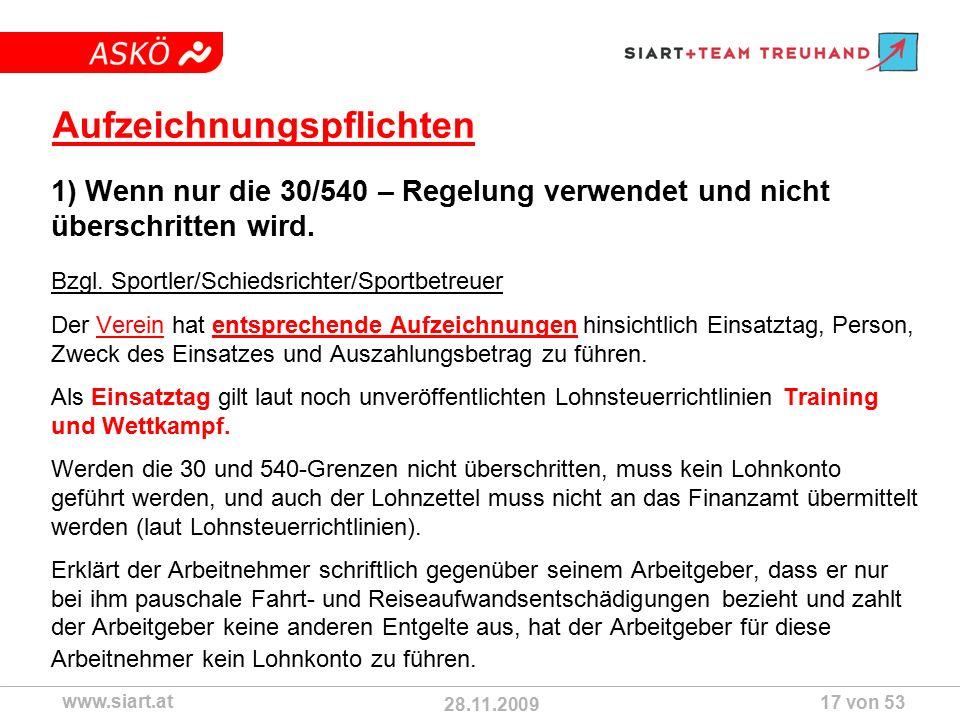 28.11.2009 ASKÖ www.siart.at 17 von 53 Aufzeichnungspflichten 1) Wenn nur die 30/540 – Regelung verwendet und nicht überschritten wird.