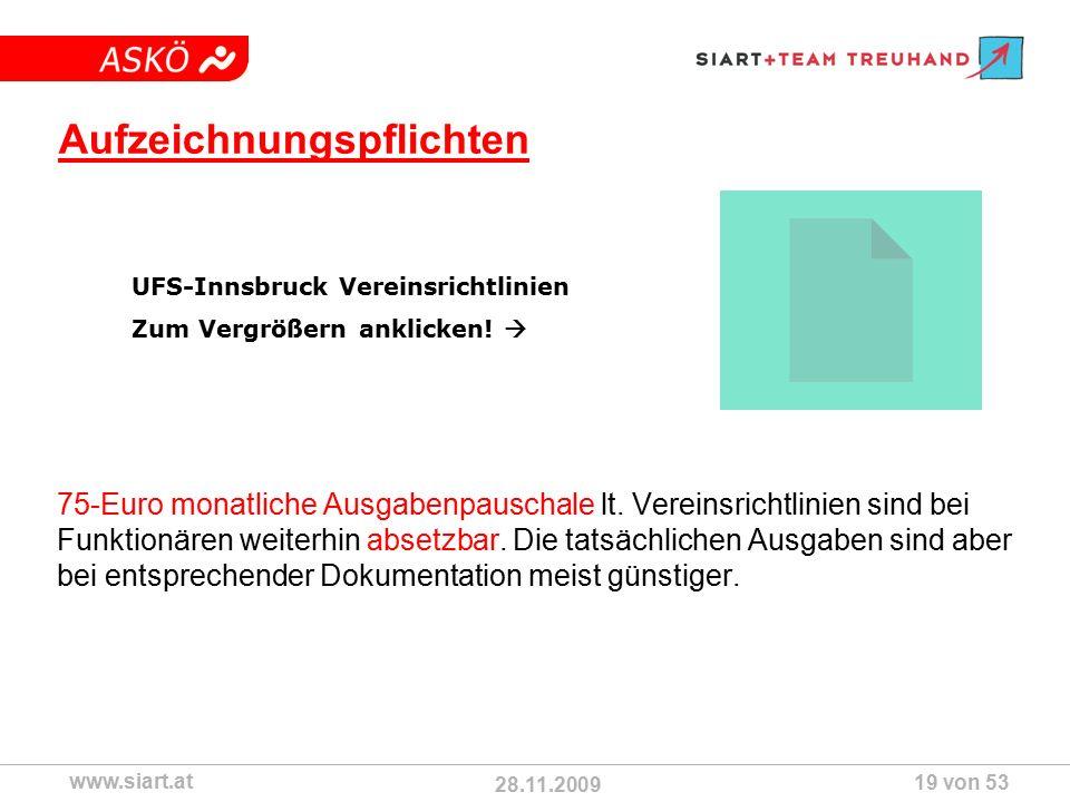 28.11.2009 ASKÖ www.siart.at 19 von 53 Aufzeichnungspflichten 75-Euro monatliche Ausgabenpauschale lt.
